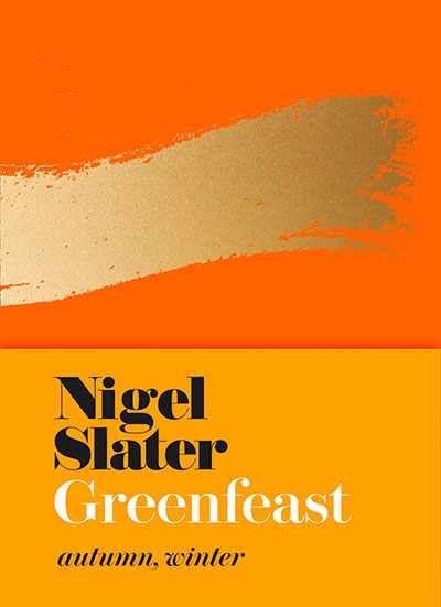 Nigel Slater Greenfeast Autumn, Winter
