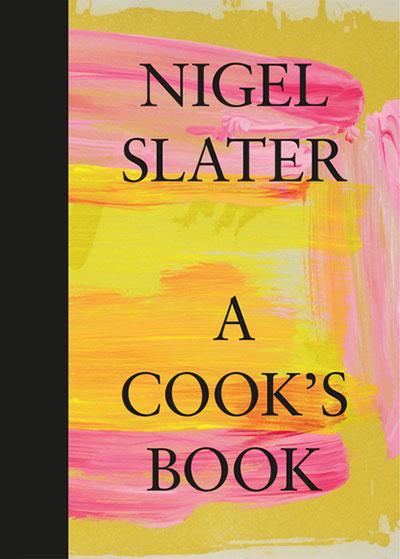Nigel Slater - A Cook's Book